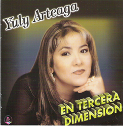 """CD No.- 02: """"YULY  ARTEAGA, EN TERCERA  DIMENSION"""""""